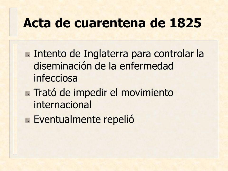 Acta de cuarentena de 1825 Intento de Inglaterra para controlar la diseminación de la enfermedad infecciosa.
