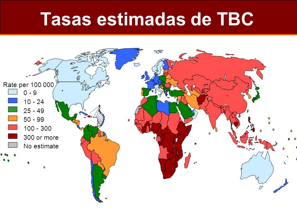 Tasas estimadas de TBC Rate per 100 000 0 - 9 10 - 24 25 - 49 50 - 99
