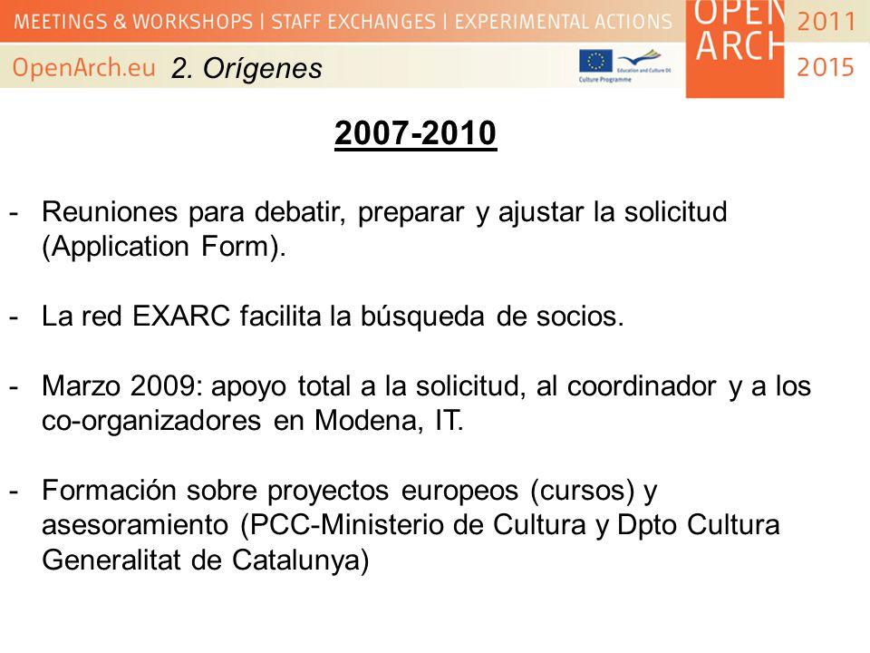 2. Orígenes 2007-2010. Reuniones para debatir, preparar y ajustar la solicitud (Application Form).