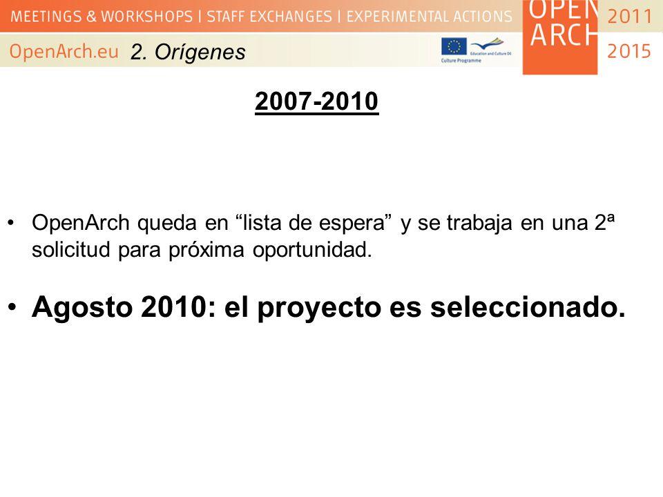 Agosto 2010: el proyecto es seleccionado.