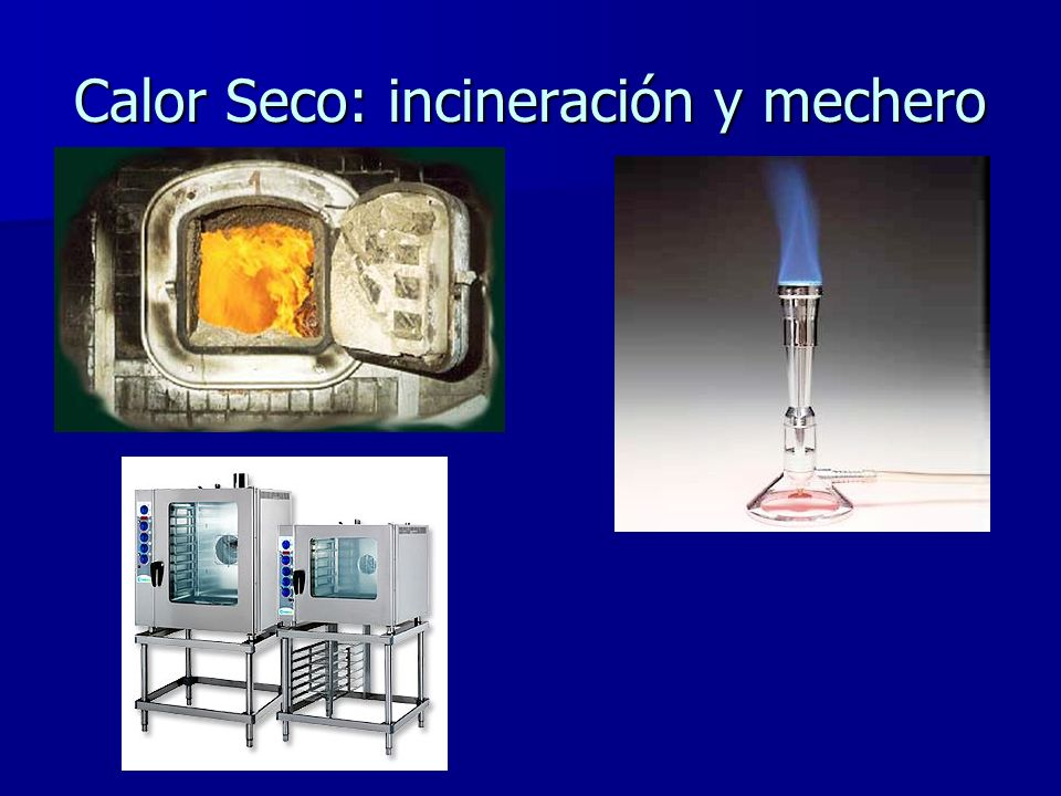 Calor Seco: incineración y mechero
