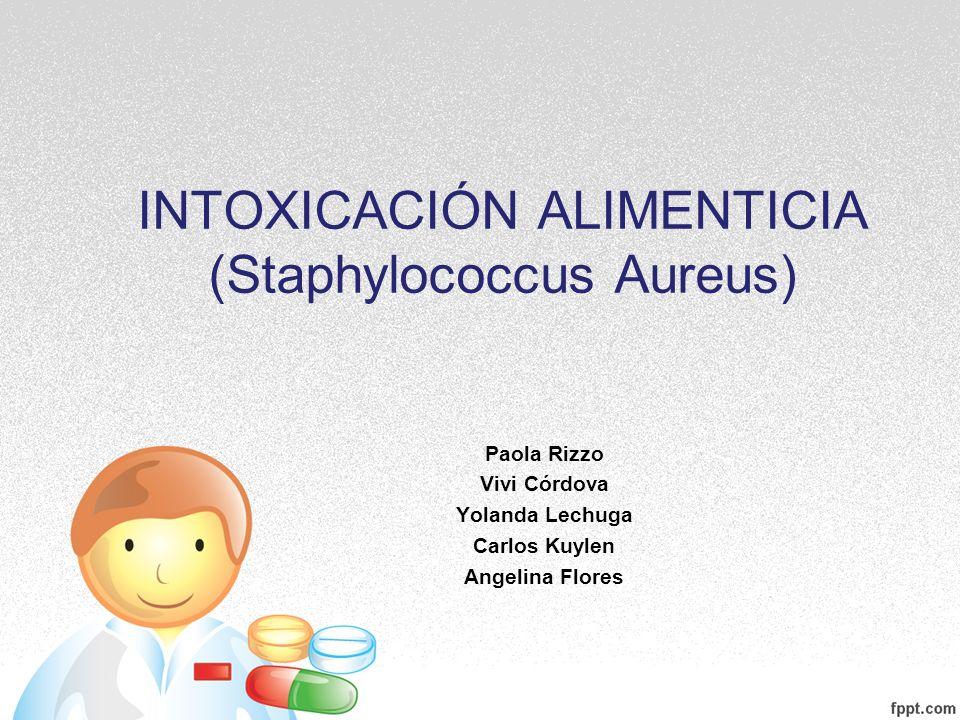 INTOXICACIÓN ALIMENTICIA (Staphylococcus Aureus)