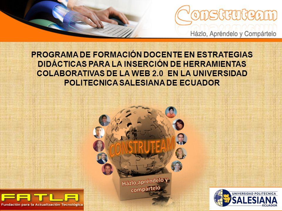 PROGRAMA DE FORMACIÓN DOCENTE EN ESTRATEGIAS DIDÁCTICAS PARA LA INSERCIÓN DE HERRAMIENTAS COLABORATIVAS DE LA WEB 2.0 EN LA UNIVERSIDAD POLITECNICA SALESIANA DE ECUADOR