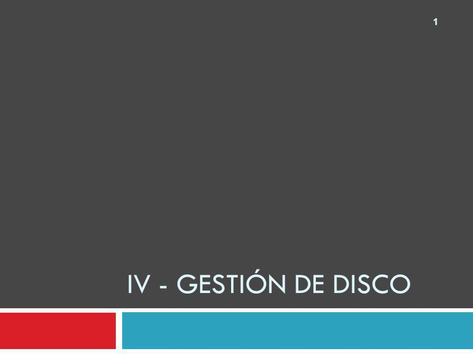 IV - Gestión de disco