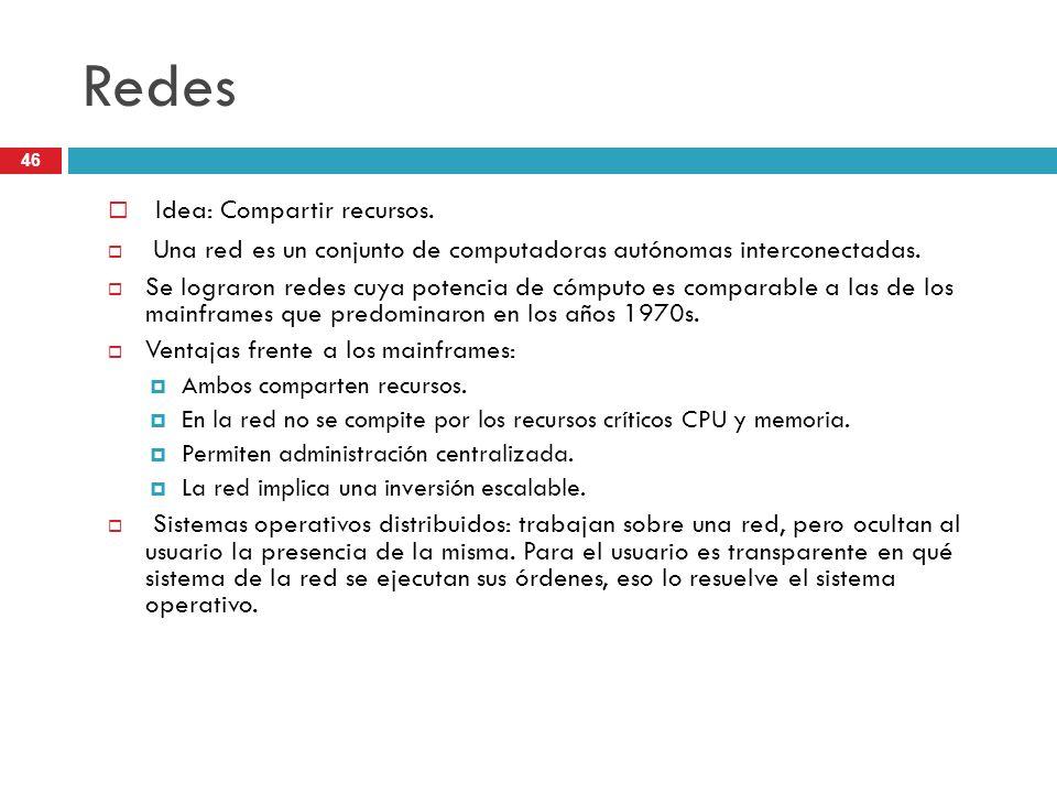 Redes Idea: Compartir recursos.