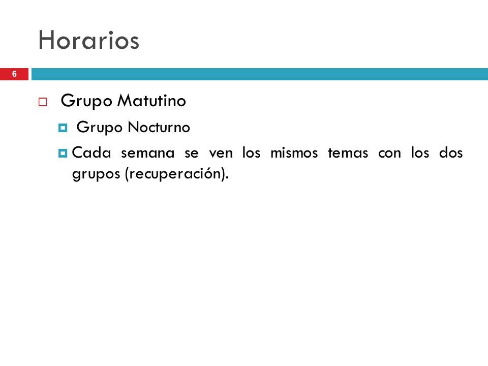 Horarios Grupo Matutino Grupo Nocturno