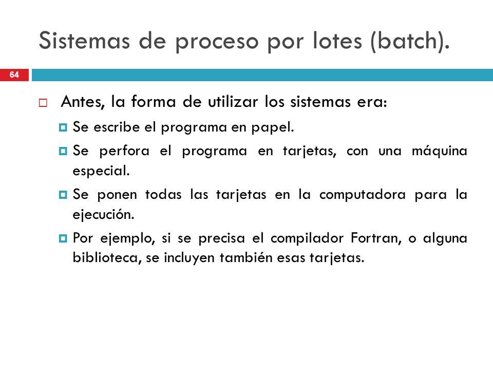 Sistemas de proceso por lotes (batch).