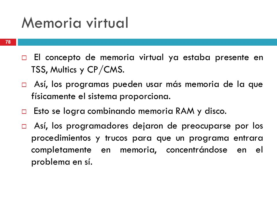 Memoria virtualEl concepto de memoria virtual ya estaba presente en TSS, Multics y CP/CMS.