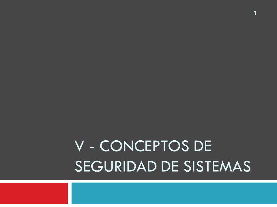 V - Conceptos de seguridad de sistemas