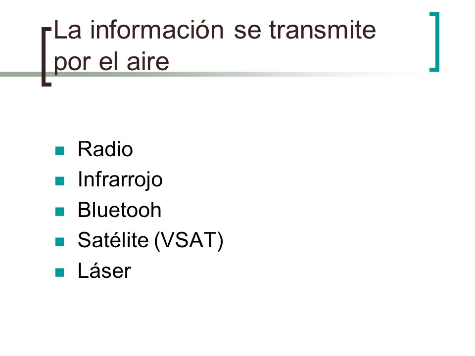 La información se transmite por el aire