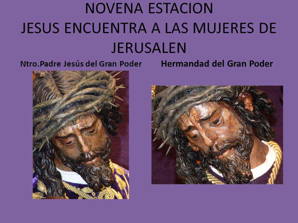 NOVENA ESTACION JESUS ENCUENTRA A LAS MUJERES DE JERUSALEN