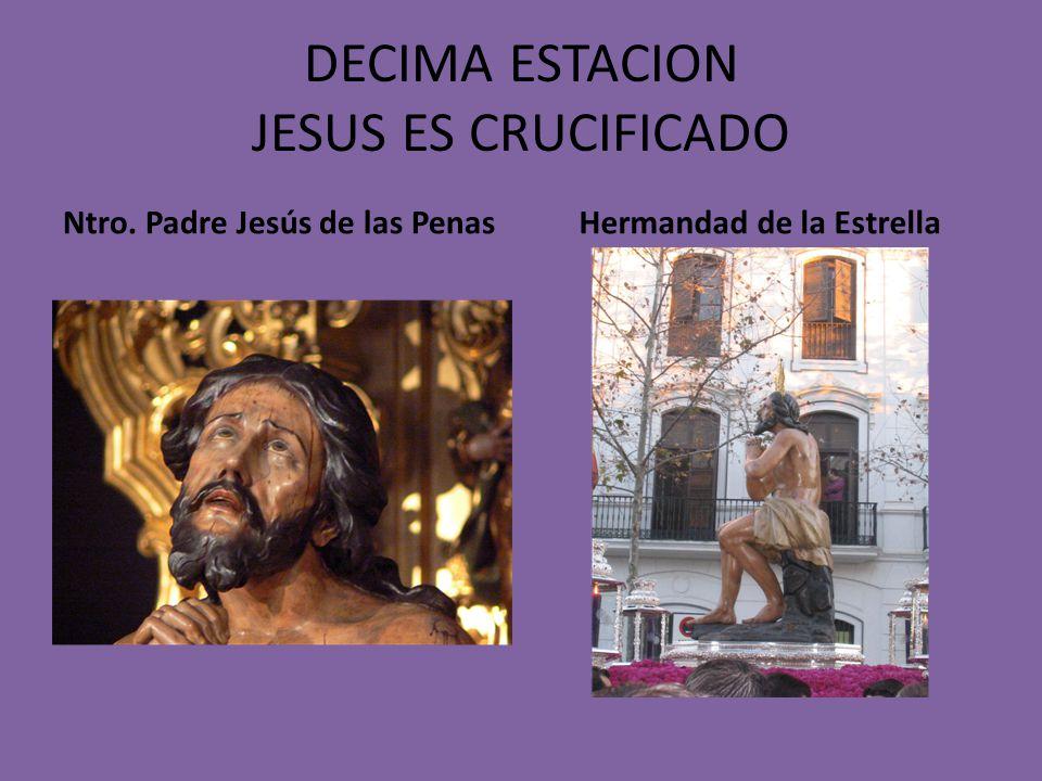 DECIMA ESTACION JESUS ES CRUCIFICADO