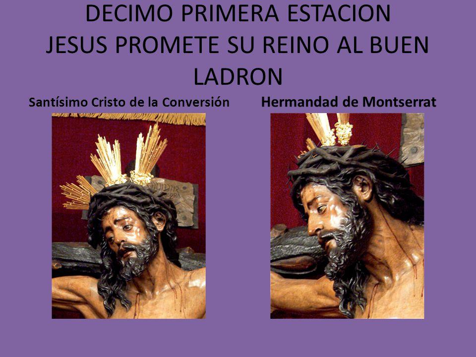 DECIMO PRIMERA ESTACION JESUS PROMETE SU REINO AL BUEN LADRON