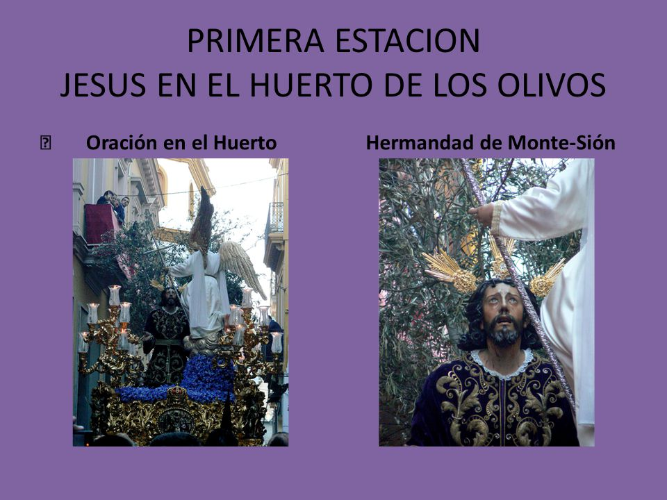 PRIMERA ESTACION JESUS EN EL HUERTO DE LOS OLIVOS