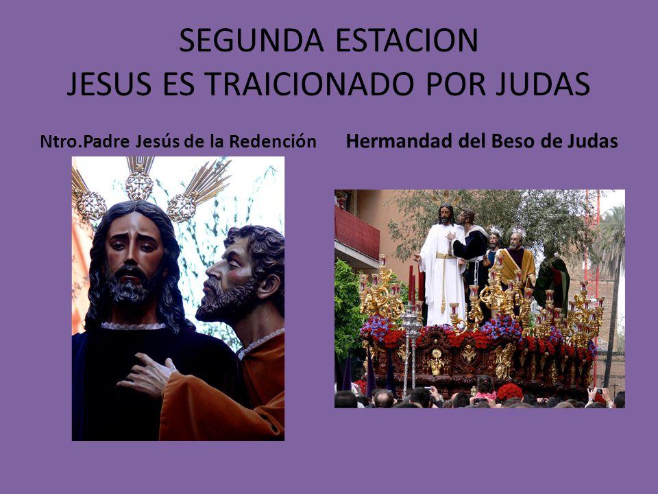 SEGUNDA ESTACION JESUS ES TRAICIONADO POR JUDAS