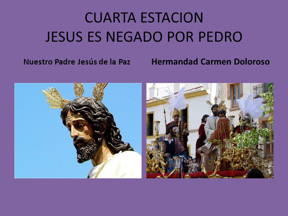 CUARTA ESTACION JESUS ES NEGADO POR PEDRO