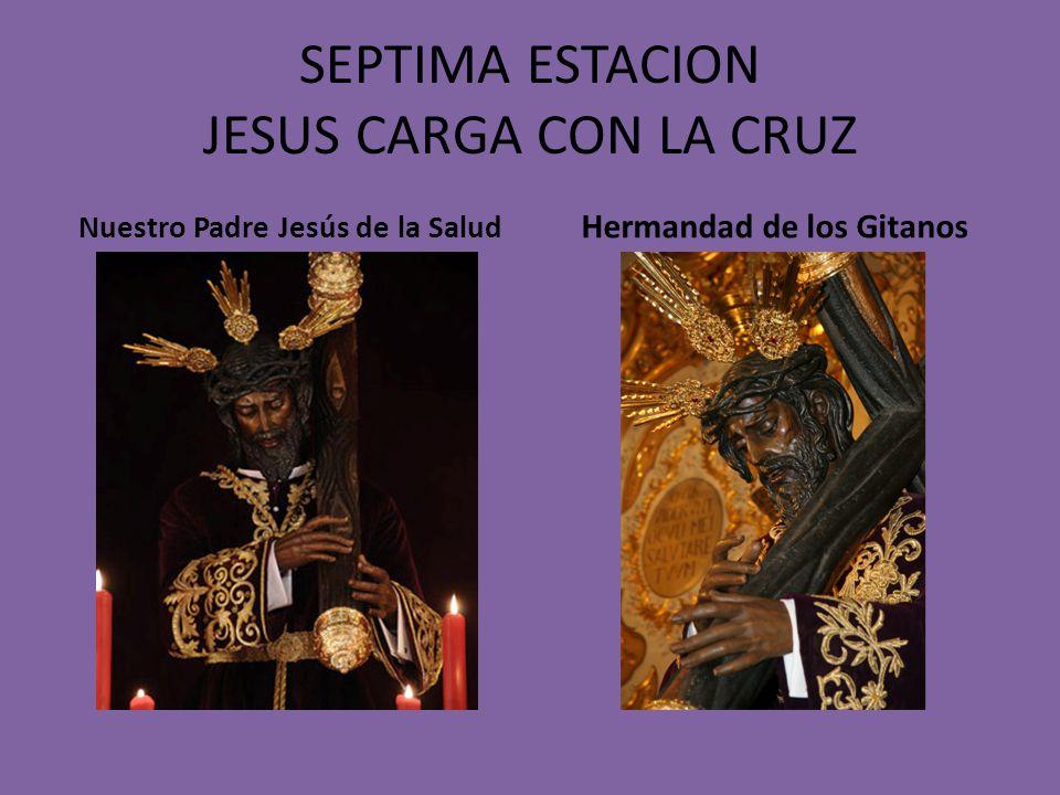 SEPTIMA ESTACION JESUS CARGA CON LA CRUZ