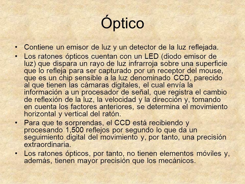 Óptico Contiene un emisor de luz y un detector de la luz reflejada.