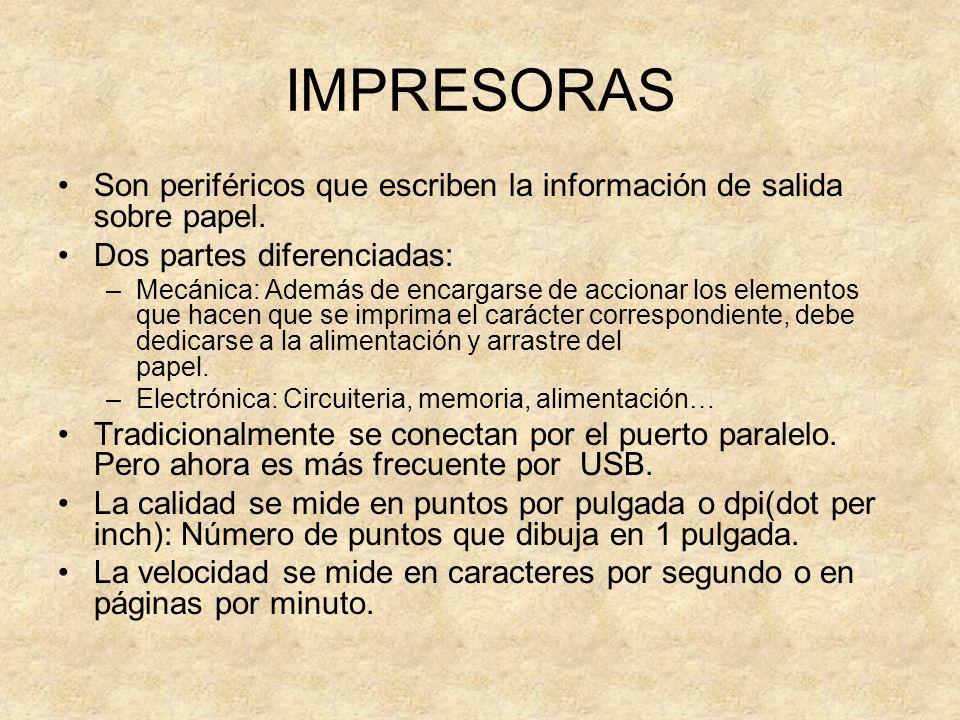 IMPRESORAS Son periféricos que escriben la información de salida sobre papel. Dos partes diferenciadas: