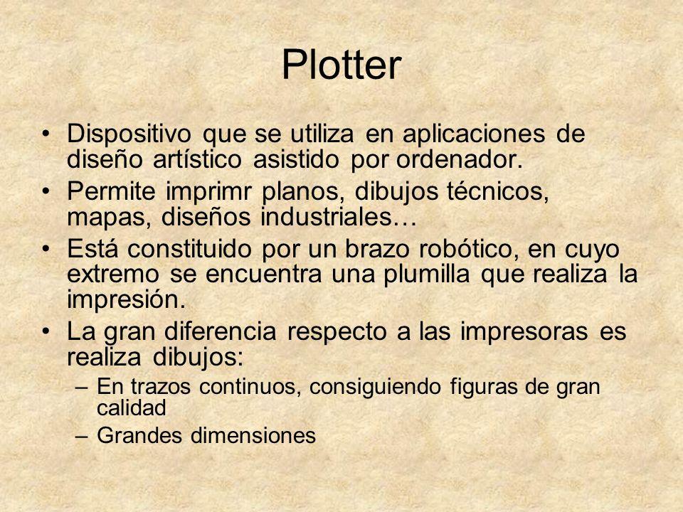 Plotter Dispositivo que se utiliza en aplicaciones de diseño artístico asistido por ordenador.
