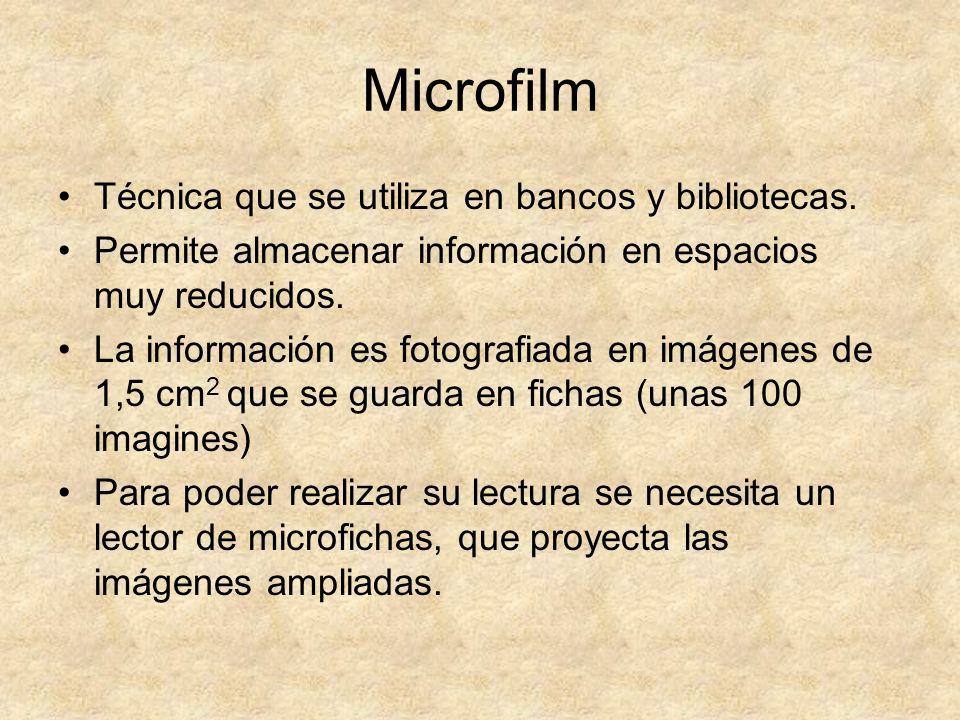Microfilm Técnica que se utiliza en bancos y bibliotecas.