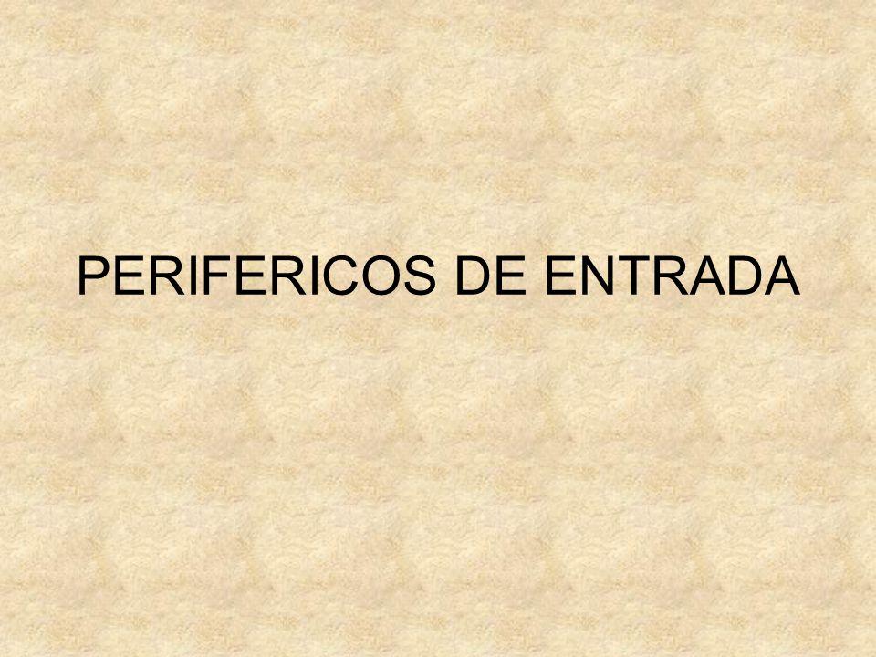 PERIFERICOS DE ENTRADA