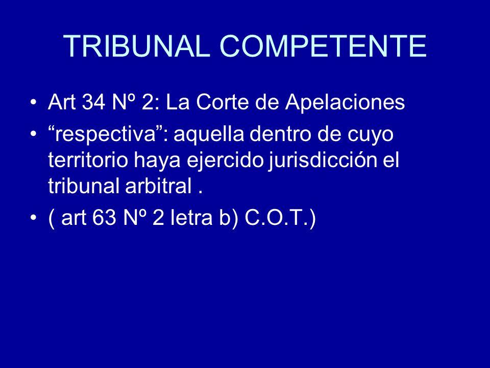 TRIBUNAL COMPETENTE Art 34 Nº 2: La Corte de Apelaciones