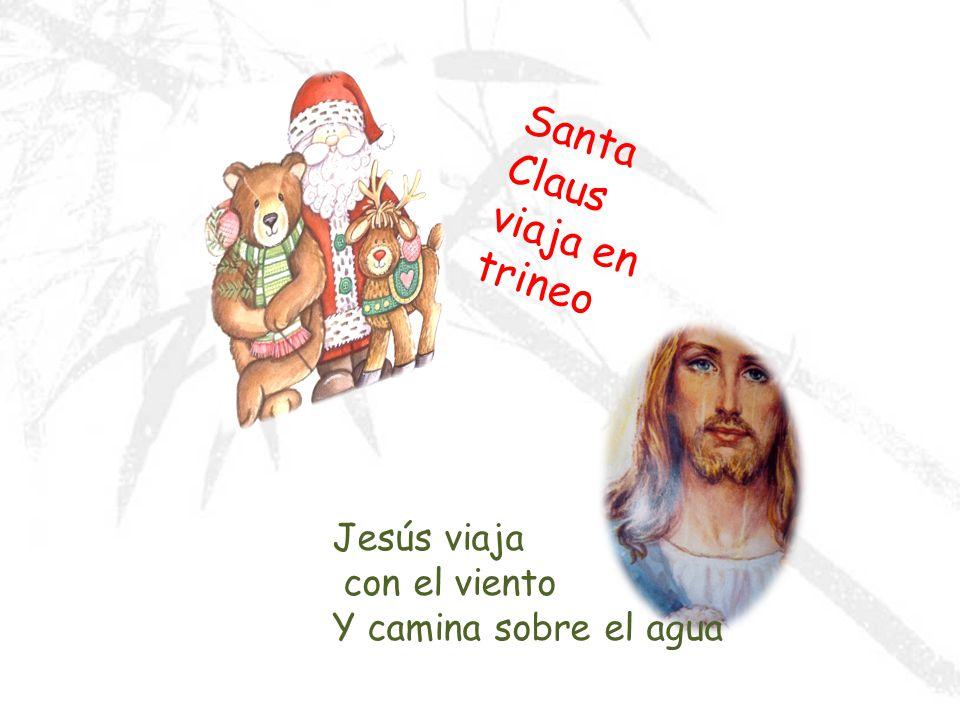 Santa Claus viaja en trineo Jesús viaja con el viento