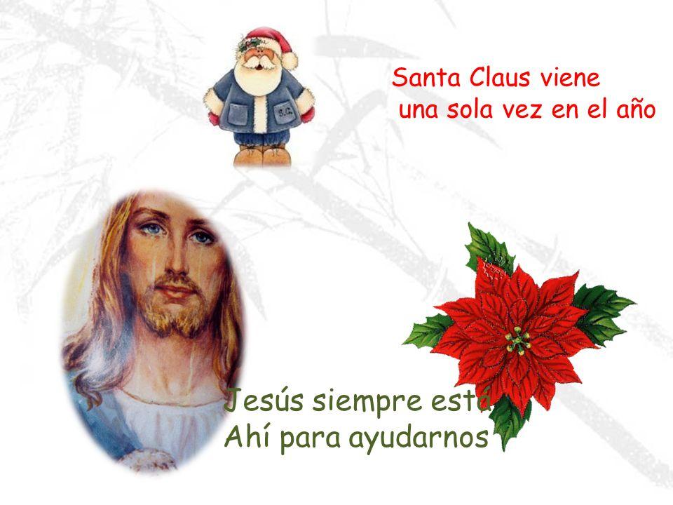 Jesús siempre está Ahí para ayudarnos Santa Claus viene