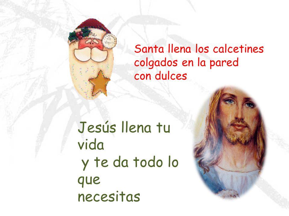 Jesús llena tu vida y te da todo lo que necesitas