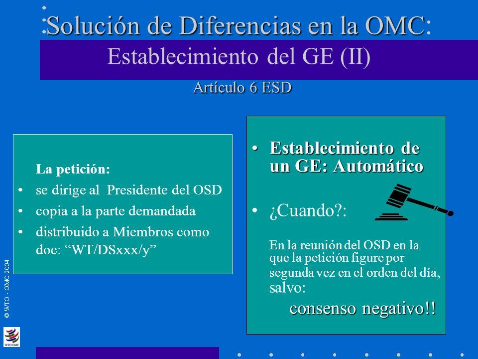 Solución de Diferencias en la OMC: Establecimiento del GE (II) Artículo 6 ESD