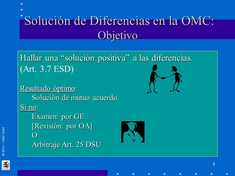 Solución de Diferencias en la OMC: Objetivo