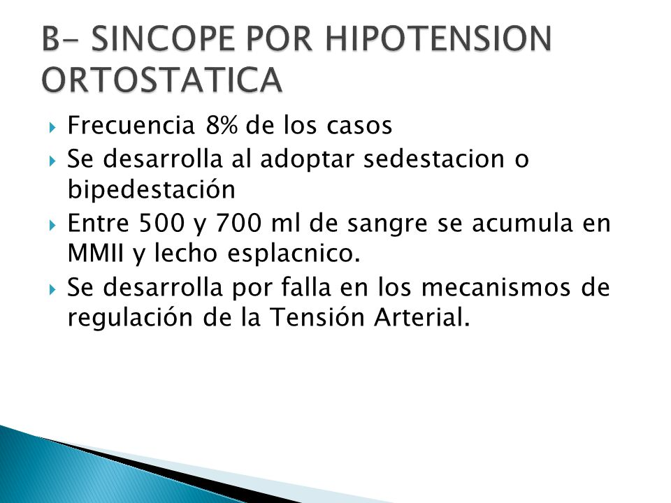 B- SINCOPE POR HIPOTENSION ORTOSTATICA
