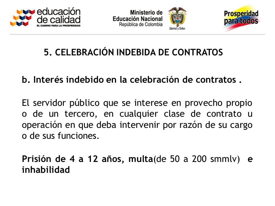 5. CELEBRACIÓN INDEBIDA DE CONTRATOS