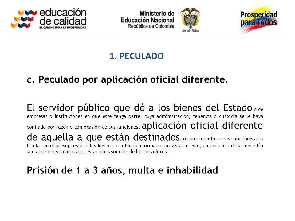 1. PECULADO c. Peculado por aplicación oficial diferente.