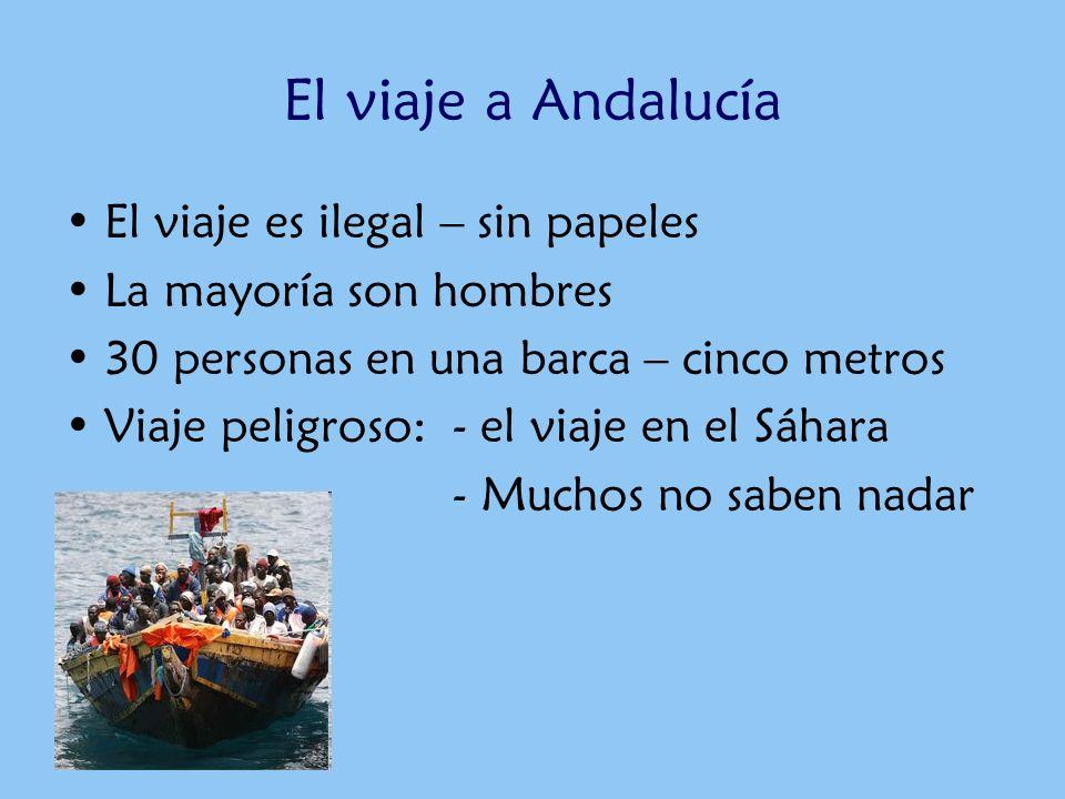El viaje a Andalucía El viaje es ilegal – sin papeles