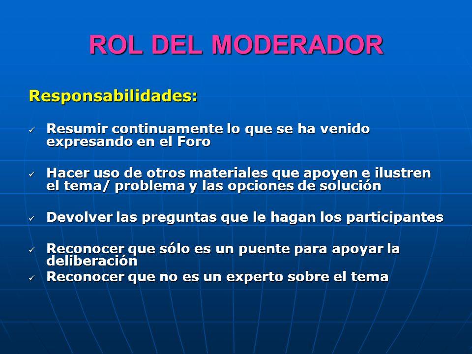 ROL DEL MODERADOR Responsabilidades: