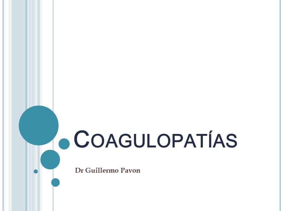 Coagulopatías Dr Guillermo Pavon