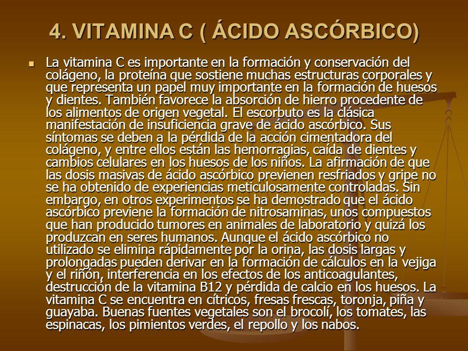 4. VITAMINA C ( ÁCIDO ASCÓRBICO)