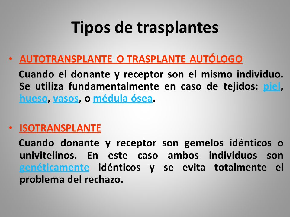 Tipos de trasplantes AUTOTRANSPLANTE O TRASPLANTE AUTÓLOGO