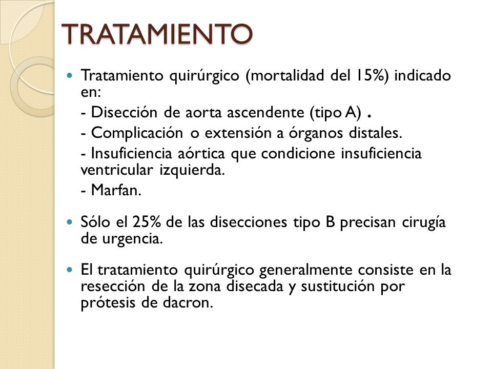 TRATAMIENTO Tratamiento quirúrgico (mortalidad del 15%) indicado en:
