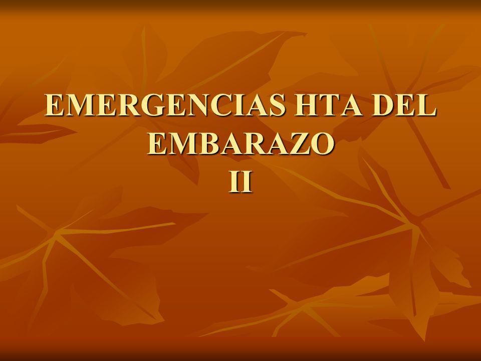 EMERGENCIAS HTA DEL EMBARAZO II