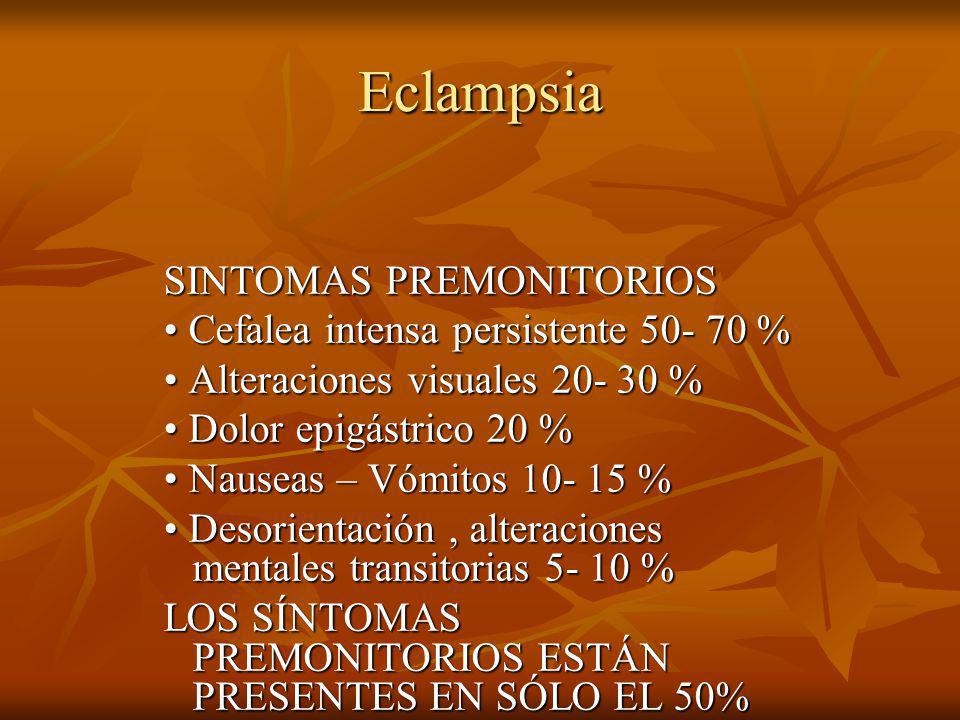 Eclampsia SINTOMAS PREMONITORIOS