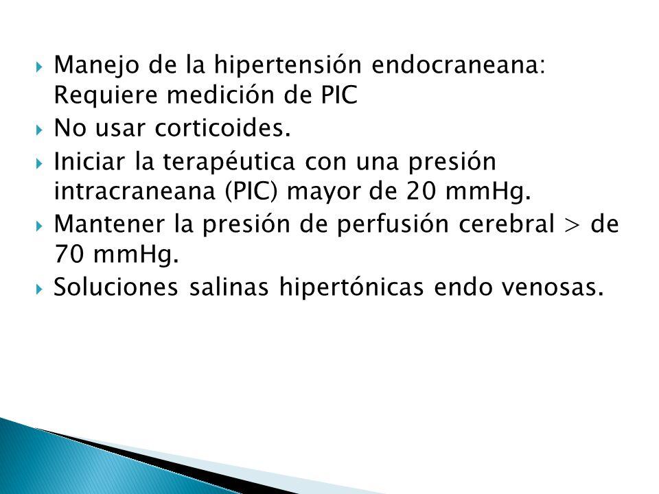 Manejo de la hipertensión endocraneana: Requiere medición de PIC