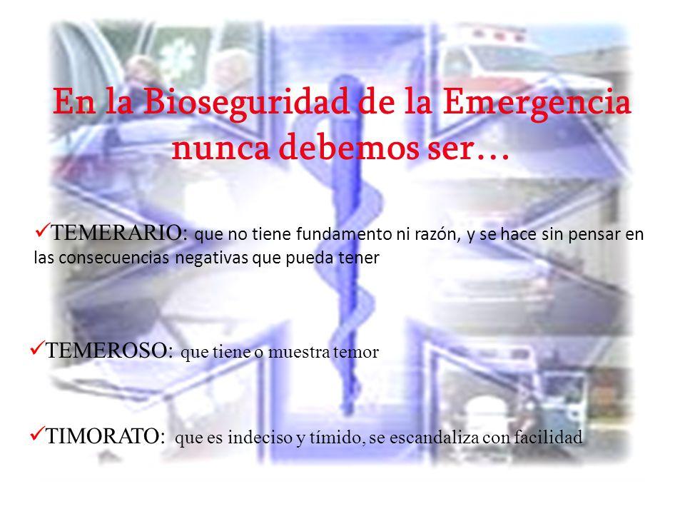 En la Bioseguridad de la Emergencia