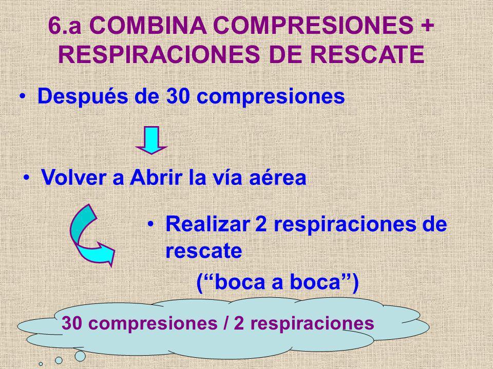 6.a COMBINA COMPRESIONES + RESPIRACIONES DE RESCATE