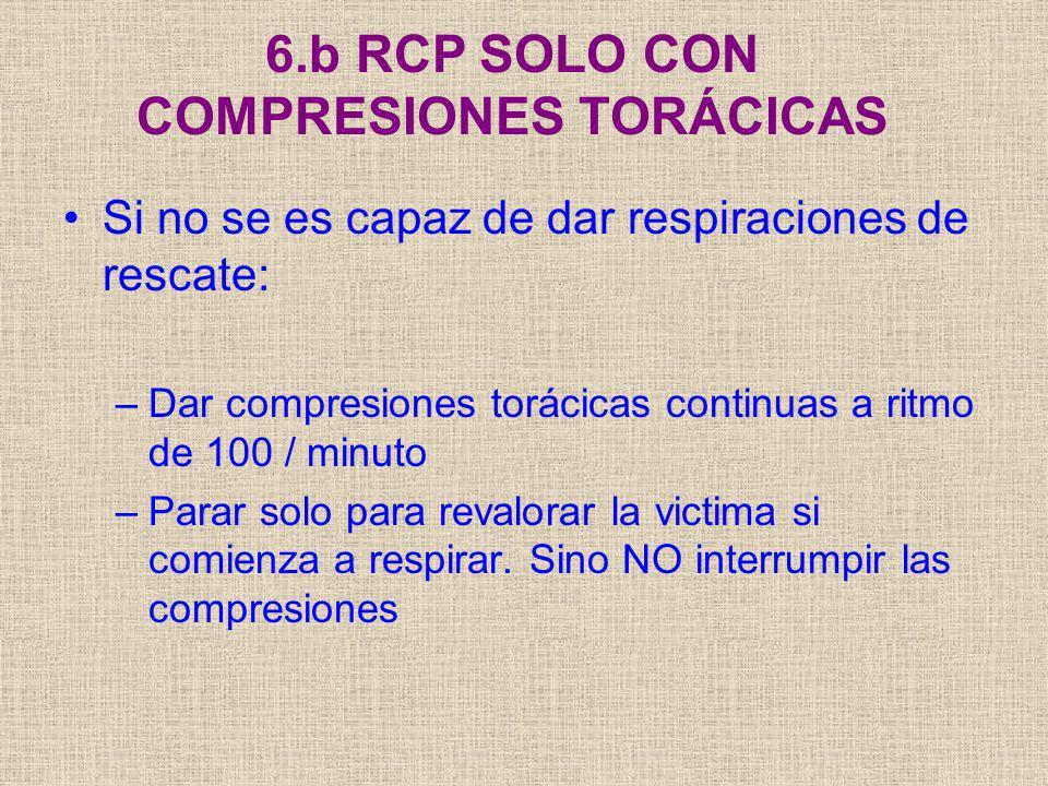 6.b RCP SOLO CON COMPRESIONES TORÁCICAS