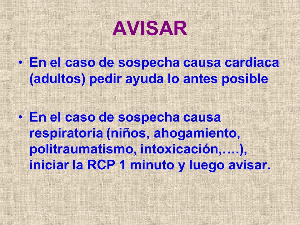 AVISAR En el caso de sospecha causa cardiaca (adultos) pedir ayuda lo antes posible.