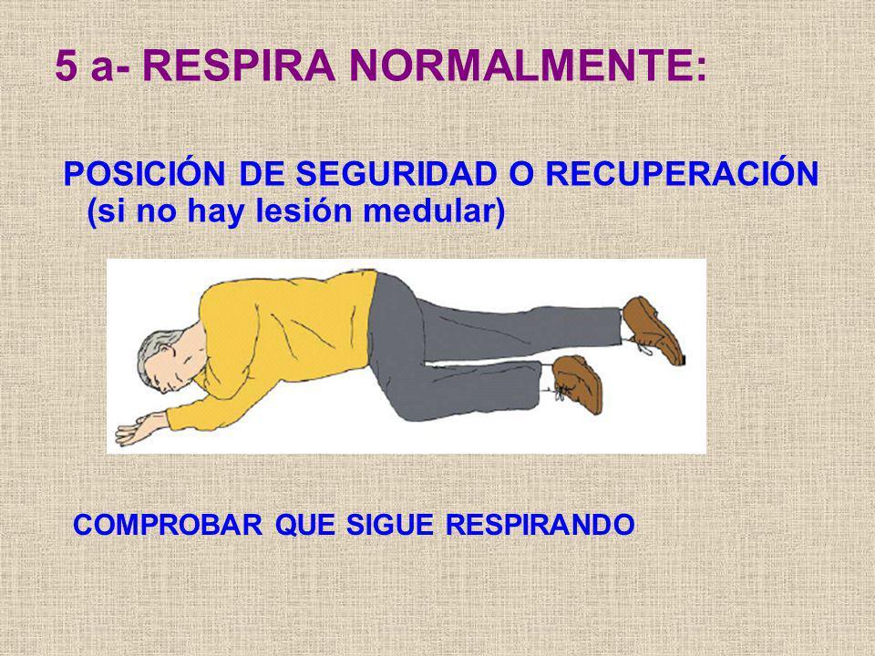 5 a- RESPIRA NORMALMENTE: