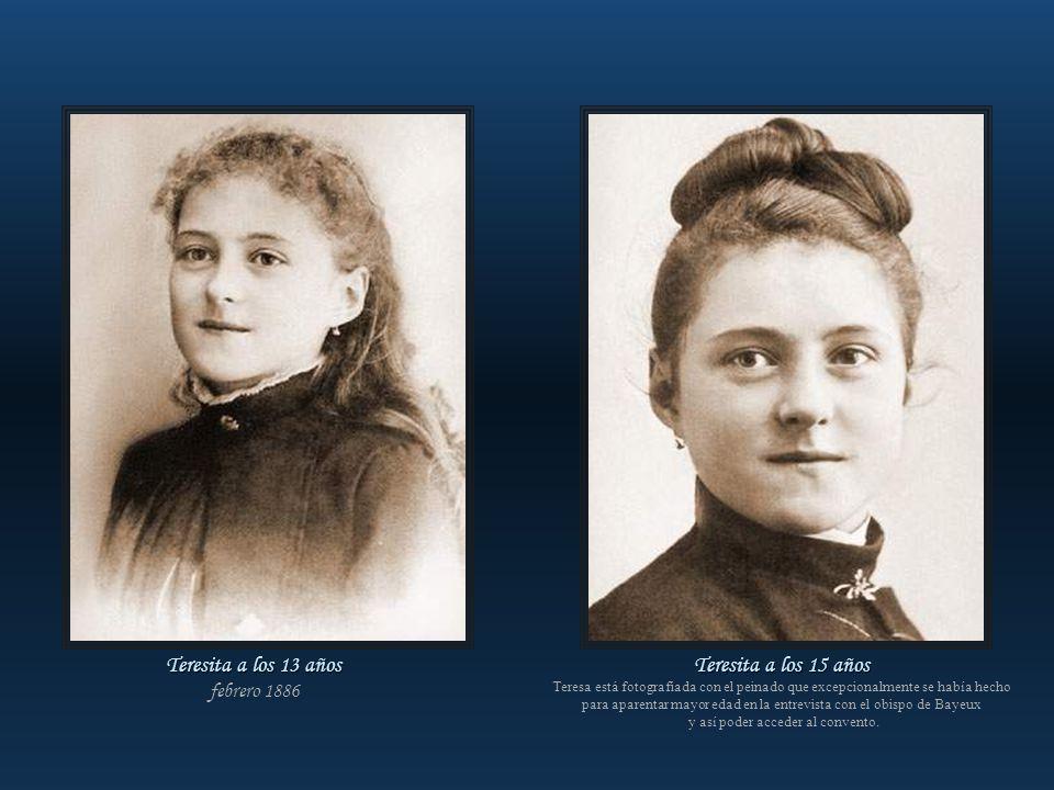 Teresita a los 13 años Teresita a los 15 años febrero 1886